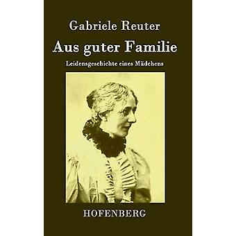 Aus guter Familie by Reuter & Gabriele