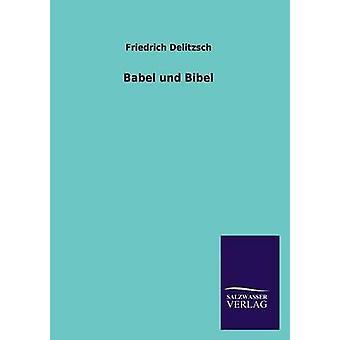 Babel und Bibel デーリッチュ ・ フリードリッヒ