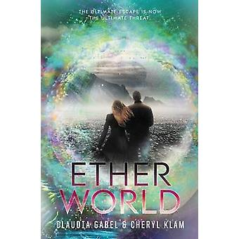 Etherworld by Claudia Gabel - Cheryl Klam - 9780062122452 Book