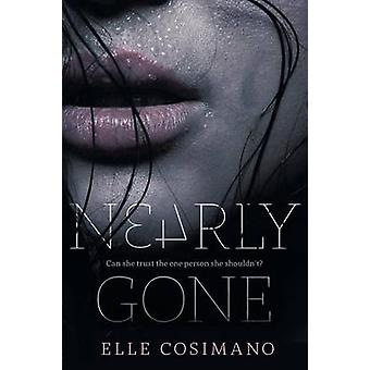 Nearly Gone by Elle Cosimano - 9780142424513 Book