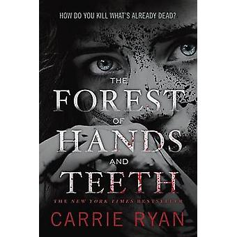 The Forest of Hands and Teeth by Carrie Ryan - 9780385736824 Book