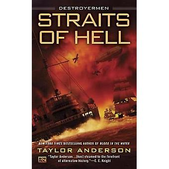 Straits of Hell - Destroyermen by Taylor Anderson - 9780451470621 Book