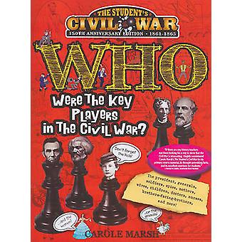 Who Were the Key Players in the Civil War? by Carole Marsh - 97806350