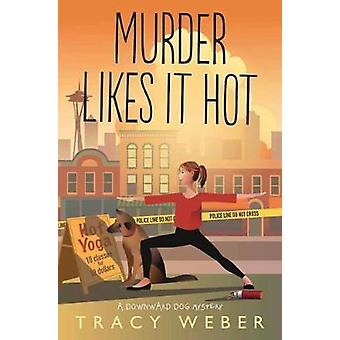 Murder Likes It Hot - A Downward Dog Mystery. Book 6 by Murder Likes I