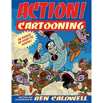 action! Cartooning-96 pages de How-to ravages! par Ben Caldwell-97808