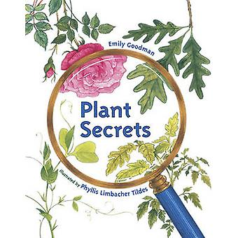 Plant Secrets by Emily Goodman - Phyllis Limbacher Tildes - 978158089
