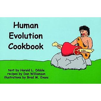 The Human Evolution Cookbook by Harold Lewis Dibble - Dan Williamson