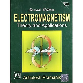 Electromagnetism: Theory and Applications