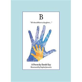 B by Professor of French Literature Sarah Kay - 9780316386623 Book