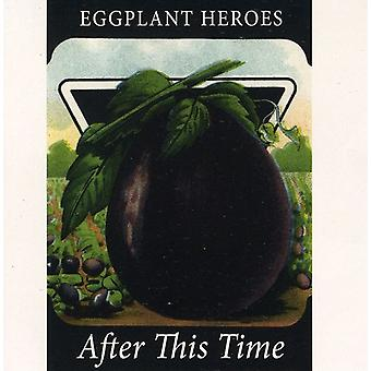 Eggplant Heroes - After This Time [CD] USA import