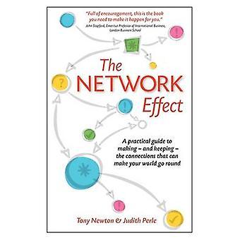 L'effetto di rete una pratica guida per fare e mantenere le connessioni che possono rendere il vostro mondo andare in giro da Newton & A.