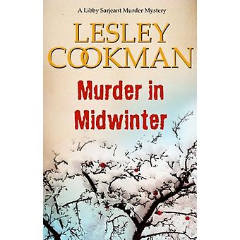 Murder in Midwinter: A Libby Sarjeant Mystery (A Libby Sarjeant Murder Mystery Series) (Paperback) by Cookman Lesley