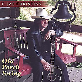 T. Jae Christian - gamla veranda Swing [CD] USA import