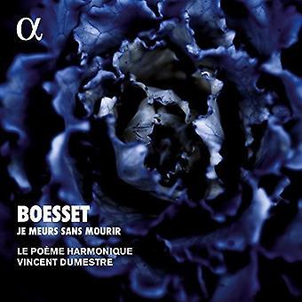 Boesset / Dumestre, Vincent / Le Poeme Harmonique - Boesset: Je Meurs Sans Mourir [CD] USA import