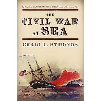The Civil War at Sea by Craig L. Symonds - 9780199931682 Book