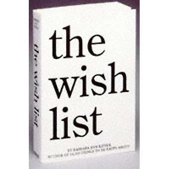 The Wish List by Barbara Ann Kipfer - 9780761107569 Book