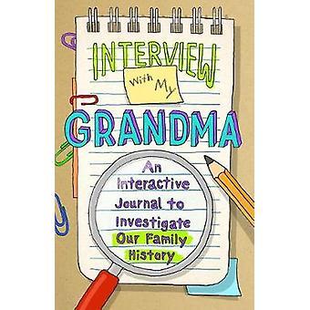 Wywiad z moją babcią - interaktywnych dzienniku do zbadania naszej