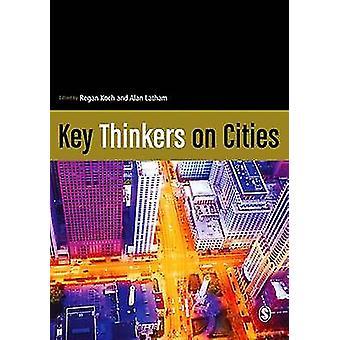 Vigtigste tænkere på byer af Regan Koch - Dr. Alan Latham - 978147390775