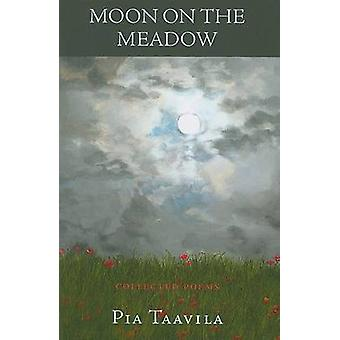 Moon on the Meadow - Collected Poems by Pia Taavila - 9781563683640 B