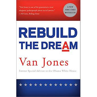 Rebuild the Dream by Van Jones - 9781568587417 Book