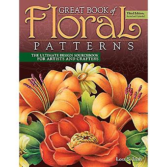 Great Book of Floral Patterns - Third Edition - The Ultimate Design So