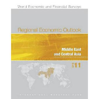 Regional Economic Outlook - Middle East and Central Asia - April 2011