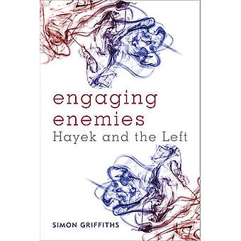 Engaging Enemies - Hayek and the Left by Simon Griffiths - 97817834810