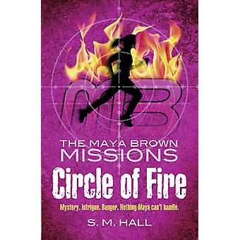 Circle of Fire by S. M. Hall - 9781847801210 Book