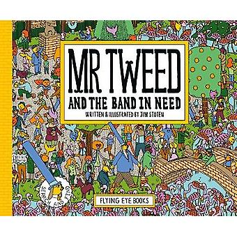 Mr Tweed and the Band in Need by Jim Stoten - 9781911171294 Book