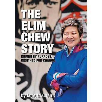 The Elim Chew Story - Driven by Purpose - Destined for Change by Loret