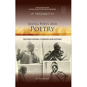 Xhosa poets and poetry - Publications of the Opland Collection of Xhos