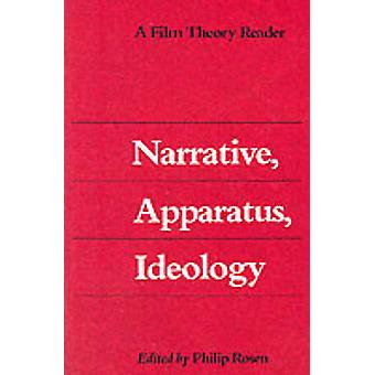 Narrative - Apparatus - Ideology - A Film Theory Reader by Philip Rose