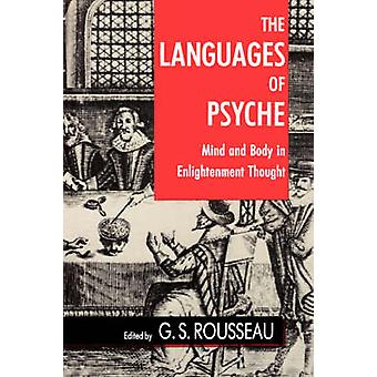 The Languages of Psyche - Mind and Body in Enlightenment Thought by G.
