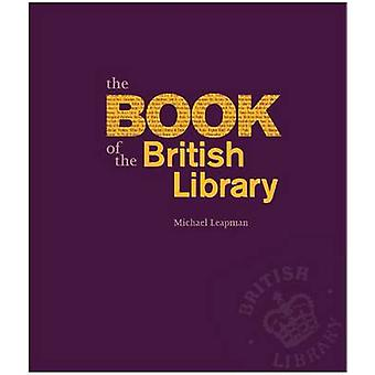The Book of the British Library by Michael Leapman - 9780712358378 Bo