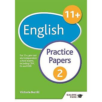 11+ English Practice Papers 2 - For 11+ - Pre-Test and Independent Sch