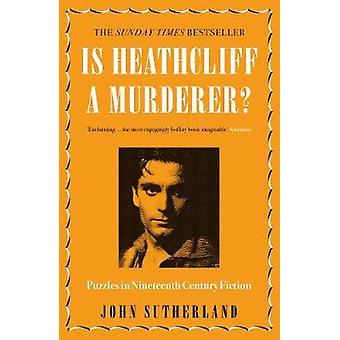 Est Heathcliff un meurtrier? -Casse-têtes dans la Fiction du XIXe siècle par J