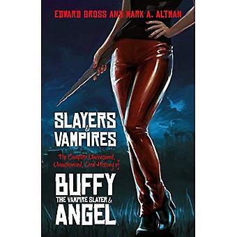 Slayers og vampyrer: komplet ucensureret, uautoriseret, Oral historie af Buffy den Vampire Slayer & engel