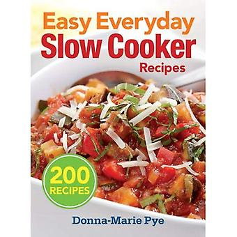 Easy Everyday Slow Cooker Recipes: 200 Recipes