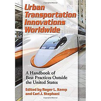 Innovaciones del transporte urbano en todo el mundo: Un manual de mejores prácticas fuera de Estados Unidos