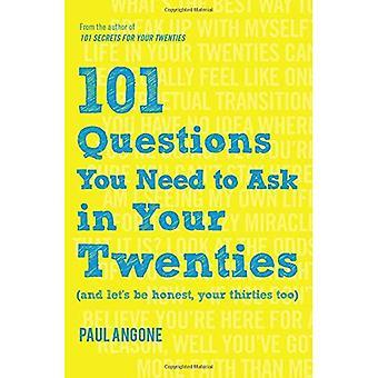 101 questions que vous devez poser dans la vingtaine: (et il faut être honnête, votre trentaine trop)
