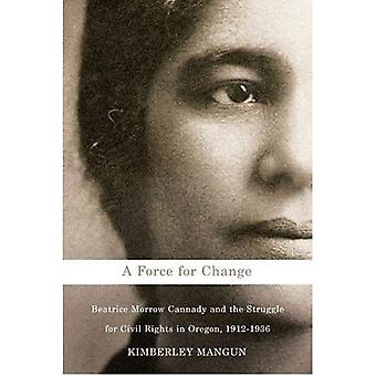 A Force for Change: Beatrice Morrow Cannady & the Struggle for Civil Rights in Oregon, 1912-1936