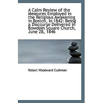 Una revisión tranquila de las medidas empleadas en el despertar religioso en Boston, en 1842: siendo un Discou