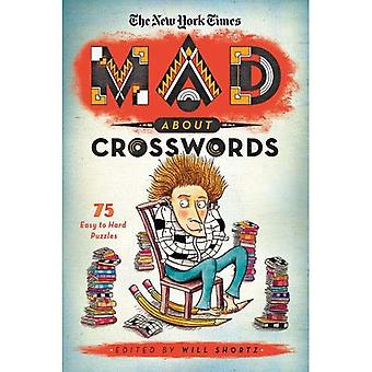 The New York Times: Mad about Crosswords: 75 Easy-To-Challenging Crossword Puzzles
