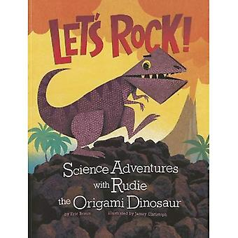 Let's Rock!: Science Adventures with Rudie the Origami Dinosaur (Origami Science Adventures)