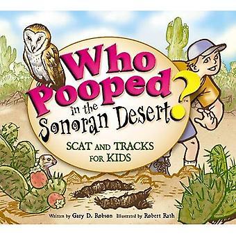 Qui fait caca dans le désert de Sonoran?: fèces et chansons pour les enfants (qui fait caca dans le parc?)