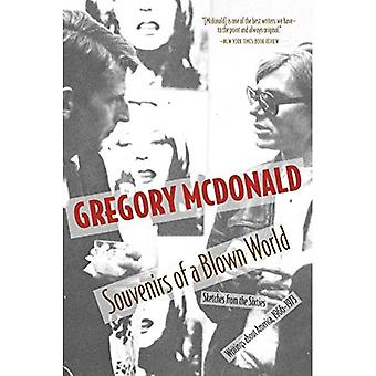 Souvenirs of a Blown World: Sketches from the Sixties: Writings About America, 1966-1973