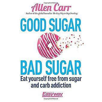 Buon zucchero, zucchero cattivo
