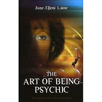 The Art of Being Psychic