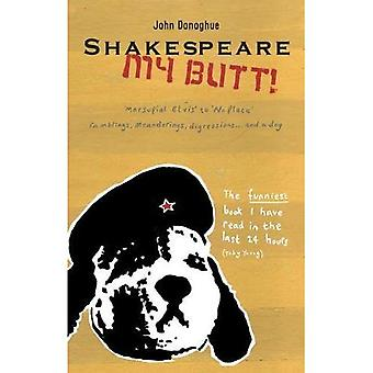 Shakespeare My Butt!: Marsupial Elvis to No Place ... Ramblings, Meanderings, Digressions... and a Dog