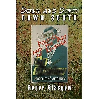Down and Dirty Down South: Politics and the Art of Revenge